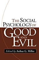 The Social Psychology of Good and Evil, First Edition