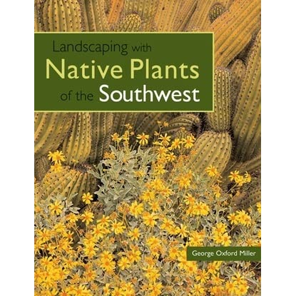 Landscaping with native plants of the southwest by george for Landscaping with native plants
