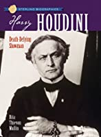 Sterling Biographies®: Harry Houdini: Death-Defying Showman