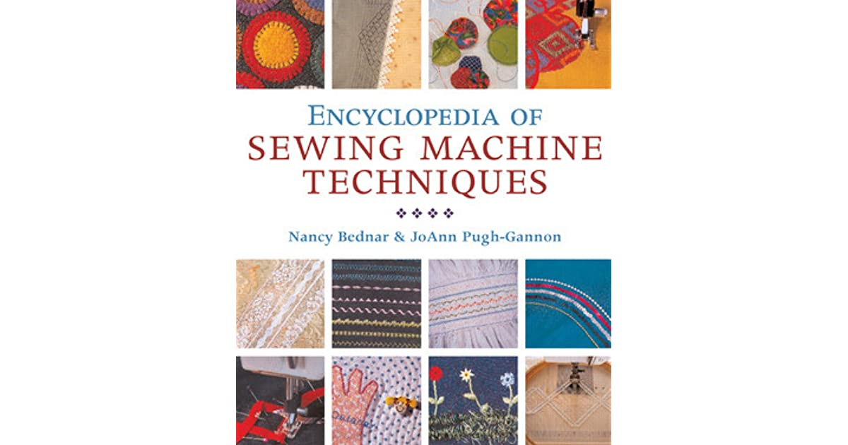 Book Cover Sewing Machines ~ Encyclopedia of sewing machine techniques by nancy bednar