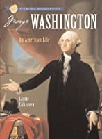 Sterling Biographies®: George Washington: An American Life