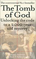 The Tomb of God: The Body of Jesus & the Solution to a 2000-year-old Mystery