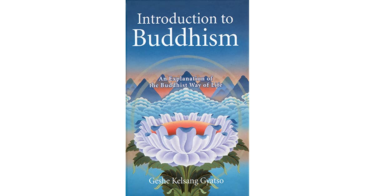 Introduction to Buddhism: An Explanation of the Buddhist Way of ...