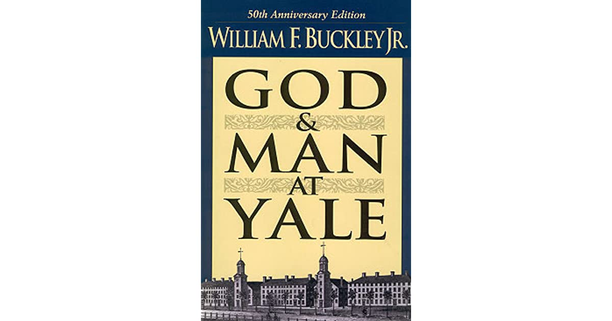 Creative And Academic Freedom Under Threat From Religious: God And Man At Yale: The Superstitions Of 'Academic