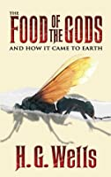 The Food of the Gods and How It Came to Earth (Dover Value Editions)