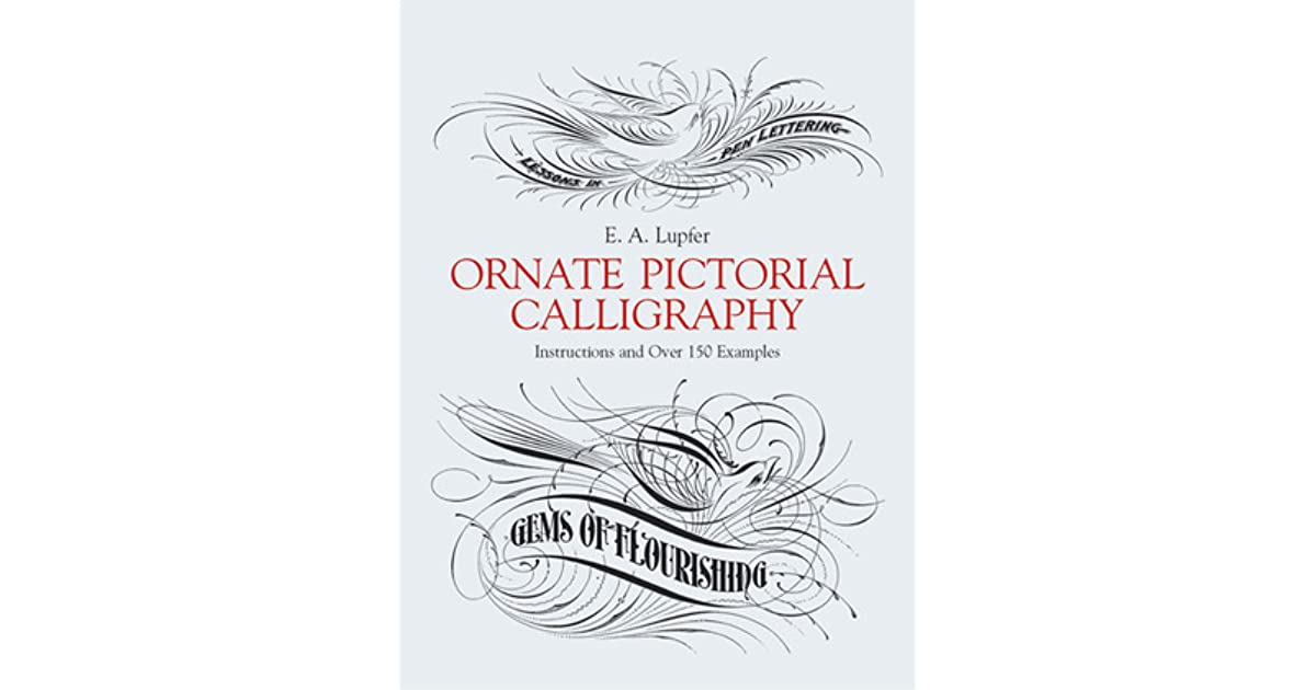 ornate pictorial calligraphy instructions and over 150 examples