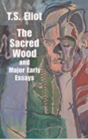 The sacred wood essays on poetry and criticism