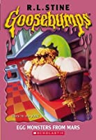 Egg Monsters from Mars (Goosebumps, #42)