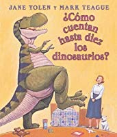 How Do Dinosaurs Count To Ten?: Spanish