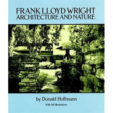 frank lloyd wright architecture and nature with 160 illustrations by donald hoffmann reviews. Black Bedroom Furniture Sets. Home Design Ideas