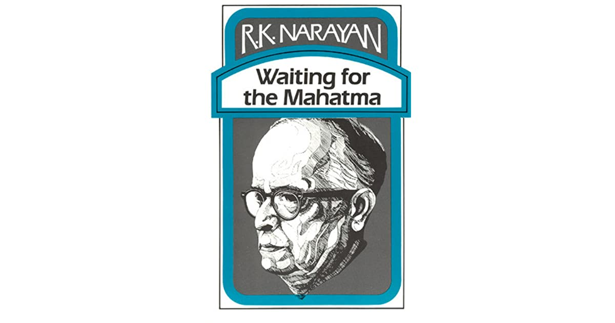 waiting for the mahatma The theme of east-west conflict in r k narayan's waiting for the mahatma the theme of east-west conflict in r k narayan's  waiting for the mahatma.