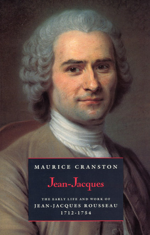 the life and works of jean jacques rousseau Jean-jacques rousseau  works by jean-jacques rousseau at librivox (public domain audiobooks)  jean-jacques: the early life and work.