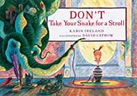 Don't Take Your Snake for a Stroll