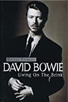 David Bowie: Living on the Brink