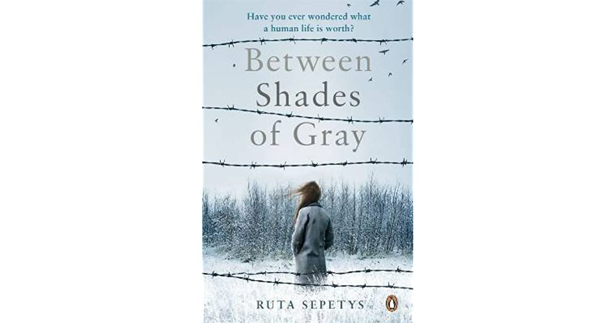 "between shades of gray book report Praise for between shades of gray: ""a superlative first novel a hefty emotional punch""--the new york times book review ""few books are beautifully written, fewer still are important this novel is both""--."
