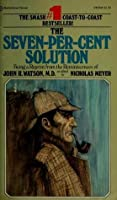 The Seven-percent Solution: Being a Reprint from the Reminiscences of John H. Watson, MD