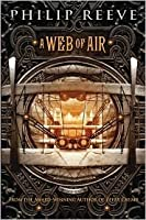 A Web of Air  (The Hungry City Chronicles Prequel, #2)