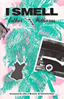 I Smell Esther Williams: And Other Stories
