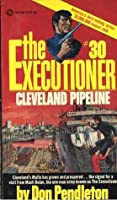 Cleveland Pipeline (Executioner, #30)