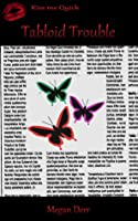 Tabloid Trouble (Missing Butterfly, #2)