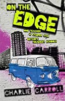 ON THE EDGE: One Teacher, A Camper Van, Britain's Toughest Schools