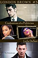 Confessions of a Politician (London Brown, #3)