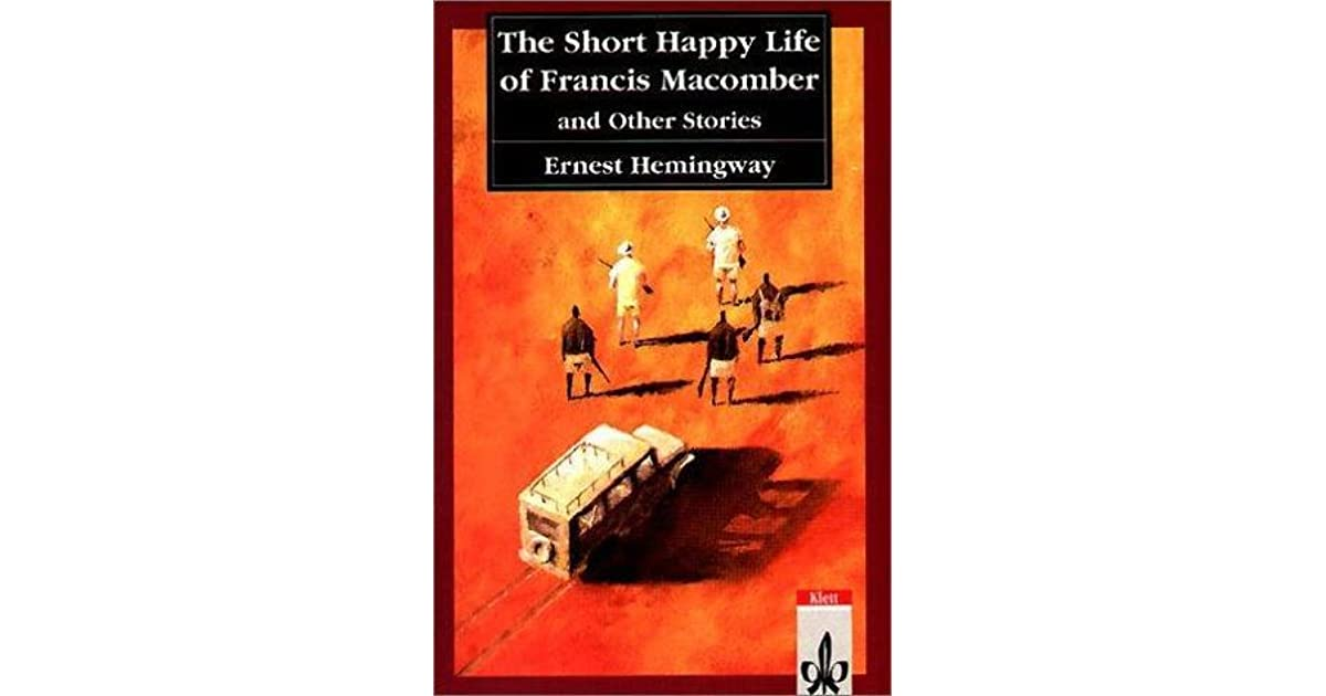 who killed francis macomber by hemingway essay The short happy life of francis macomber essaysernest hemingway's short story the short happy life of francis macomber was written in 1936, during the great depression.