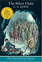 The Silver Chair (Chronicles of Narnia, #6)