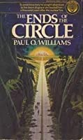 The Ends of the Circle (The Pelbar Cycle, #2)