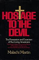 Hostage to the Devil: The Possession and Exorcism of Five Living Americans