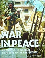 War In Peace: An Analysis Of Warfare From 1945 To The Present Day