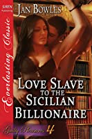 Love Slave to the Sicilian Billionaire (Guilty Pleasures, # 4)