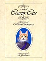 A book of Courtly Cats with verses by William Shakespeare