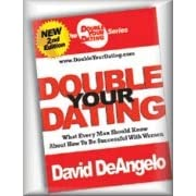 Double Your Dating by David DeAngelo     Reviews  Discussion