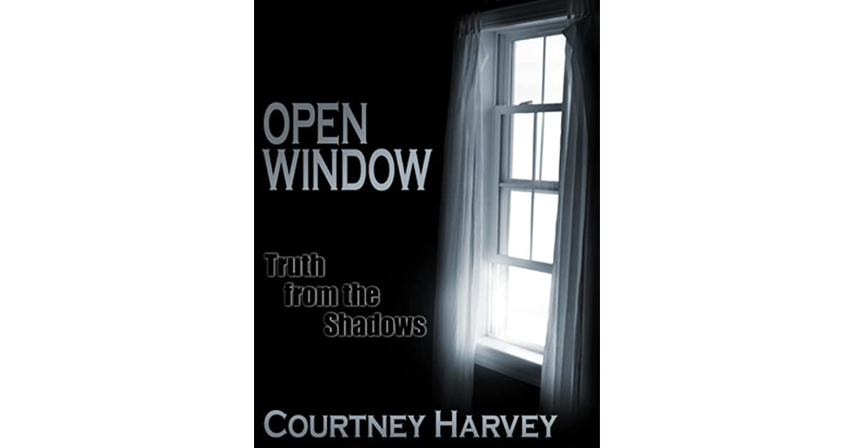 open window truth from the shadows by courtney harvey