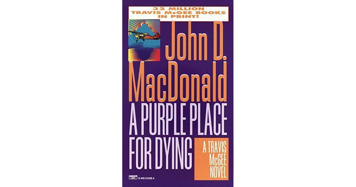 John D Macdonald Quotes: A Purple Place For Dying (Travis McGee #3) By John D