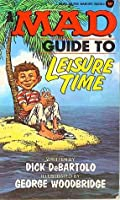 Mad Guide to Leisure Time