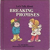 Lets Talk about Breaking Promises