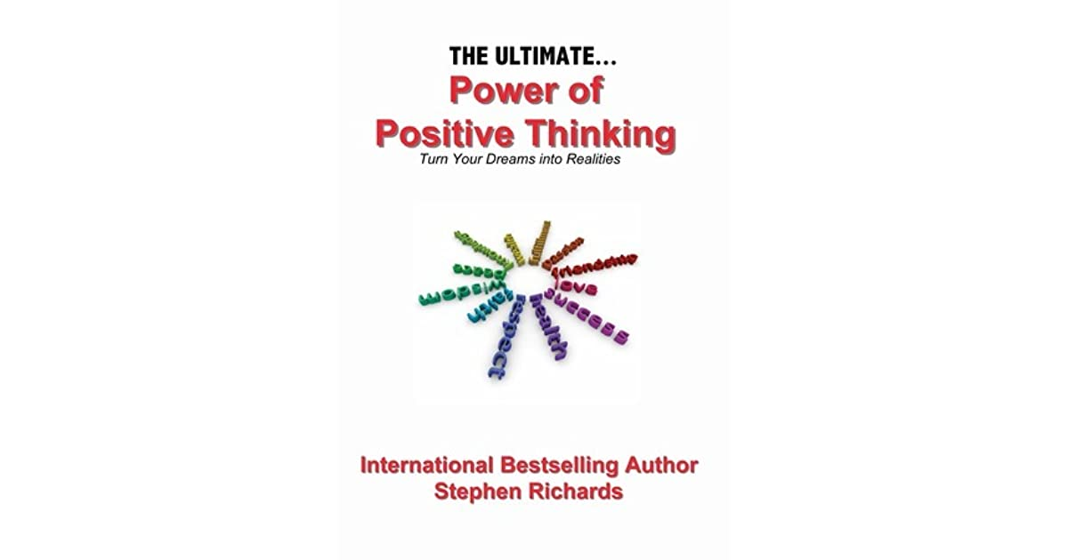 the ultimate power of positive thinking by stephen