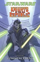 Star Wars: Knights of the Old Republic, Volume 1: Commencement