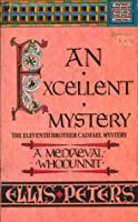 An Excellent Mystery (Chronicles of Brother Cadfael, #11)