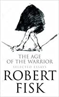 The Age Of The Warrior: Selected Essays