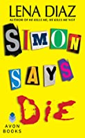 Simon Says Die (Deadly Games, #2)