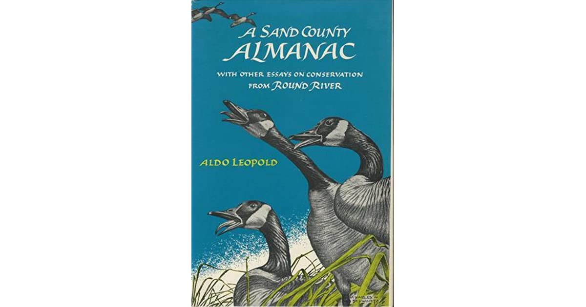 almanac conservation county essay from river round sand Round river conservation studies is an a sand county almanac with essays on round river developed a conservation area design for the.