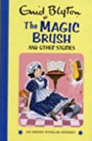 The Magic Brush And Other Stories (Enid Blyton's Popular Rewards Series I)