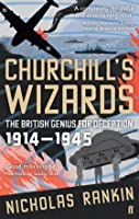 Churchill's Wizards: The British Genius for Deception, 1914-1945 (Kindle Edition)