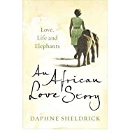 An African Love Story: Life, Love and Elephants
