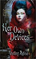 Her Own Devices (Magnificent Devices #2)