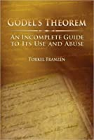 Gödel's Theorem: An Incomplete Guide to Its Use and Abuse