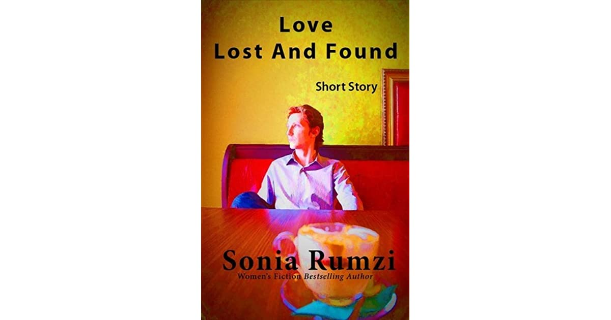 Quotes About Lost Love Goodreads : Love Lost And Found by Sonia Rumzi Reviews, Discussion, Bookclubs ...